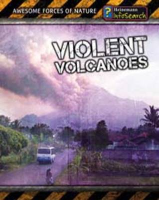Violent Volcanoes by Louise Spilsbury, Richard Spilsbury