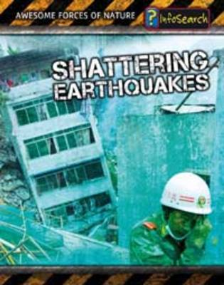 Shattering Earthquakes by Louise Spilsbury, Richard Spilsbury