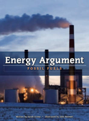 Energy Argument: Fossil Fuels by Sarah Irvine