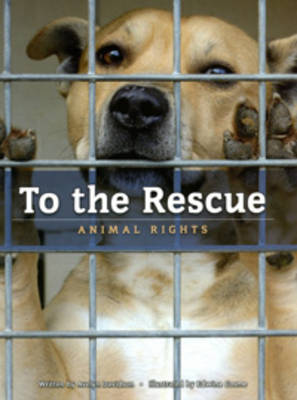 To the Rescue: Animal Rights by Avelyn Davidson