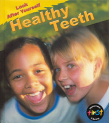 Healthy Teeth by Angela Royston