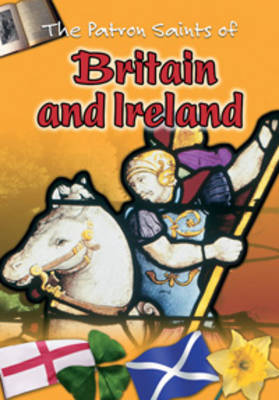 The Patron Saints of Britain and Ireland Big Book by Anita Ganeri