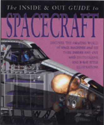 Spacecraft Inside and Out by Clare Hibbert