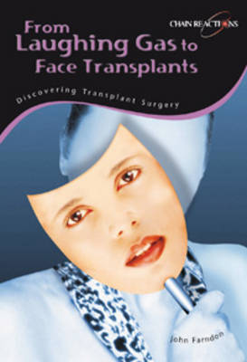 Laughing Gas to Hand Transplants: Discover Transplant Surgery by Sally Morgan