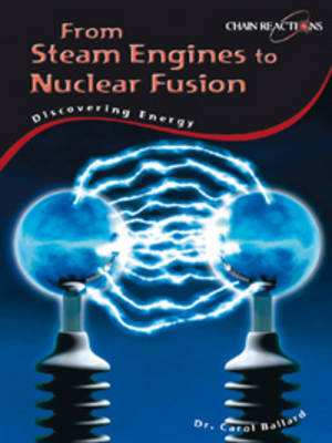 Discovering Energy Steam Engines to Nuclear Power by