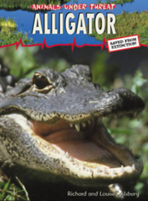 Alligator by Louise Spilsbury, Richard Spilsbury