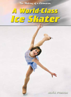 A World-class Ice Skater by David Preston