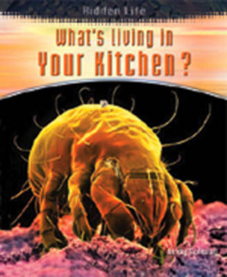 What's Living in Your Kitchen by Andrew Solway