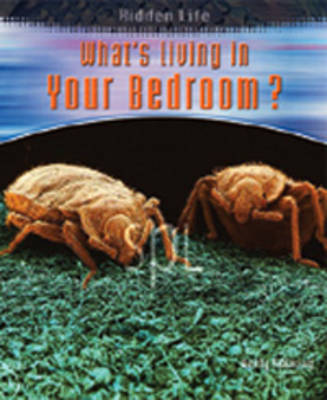 What's Living in Your Bedroom by Andrew Solway