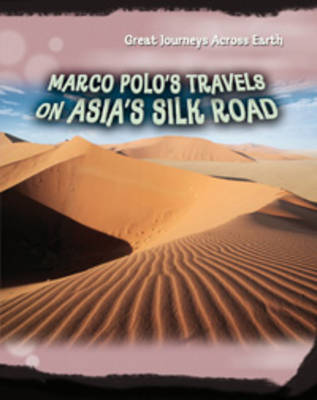 Marco Polo's Travels on Asia's Silk Road by Cath Senker