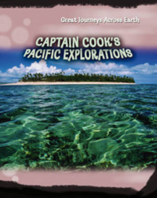 Captain Cook's Pacific Explorations by Jane Bingham