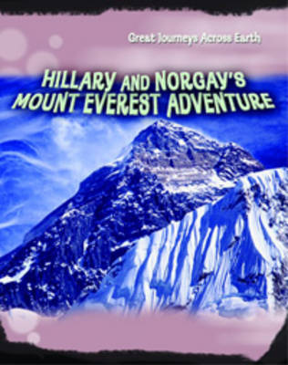 Hillary and Norgay's Mount Everest Adventure by Cath Senker, Daniel Gilpin, Liz Gogerly, Jim Kerr