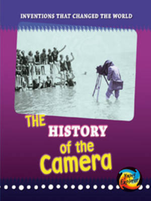 The History of the Camera by Elizabeth Raum