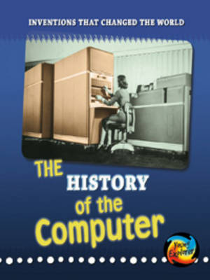 The History of the Computer by Elizabeth Raum