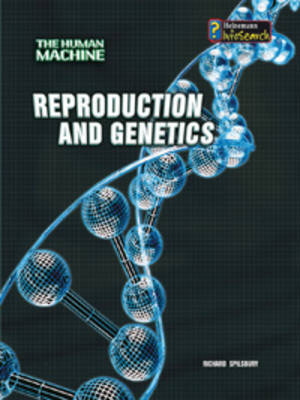 Reproduction and Genetics by Richard Spilsbury