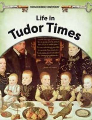 Life in Tudor Times by Brian Williams