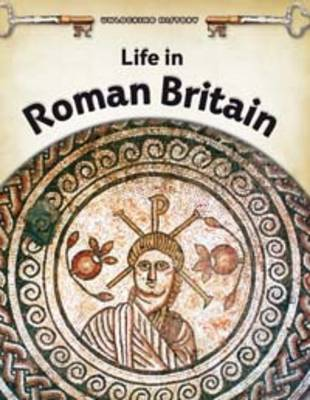 Life in Roman Britain by Brian Williams