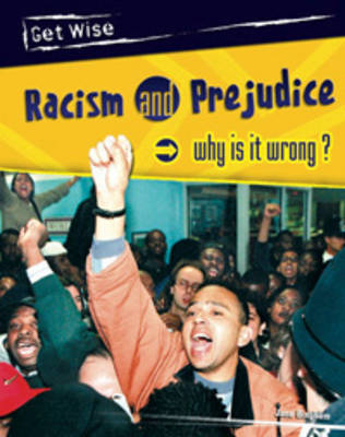 Racism and Prejudice Why is it Wrong? by Jane Bingham