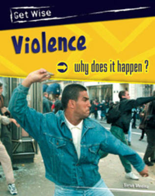 Violence Why Does it Happen? by Sarah Medina