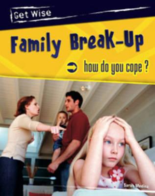 Family Break-up How Do You Cope? by Sarah Medina