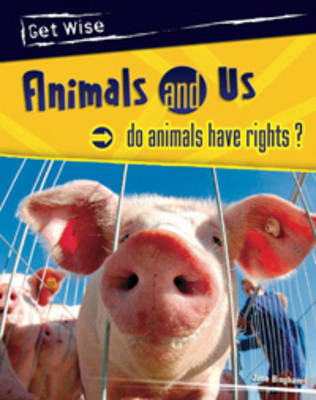 Animals and Us Do Animals Have Rights? by Jane Bingham