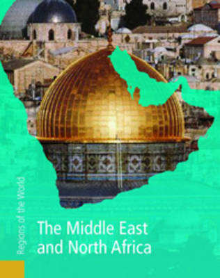 The Middle East and North Africa by Neil Morris, Rob Bowden, Mark Stewart, Bruce McClish