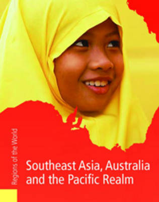 Southeast Asia and the Pacific Realms Including Australia by Neil Morris, Rob Bowden, Mark Stewart, Bruce McClish