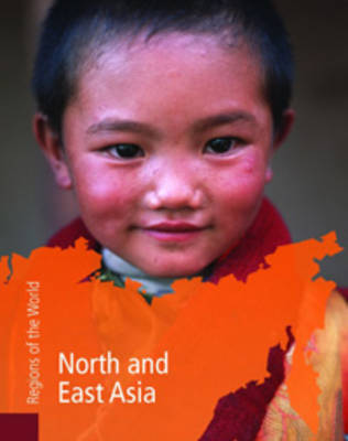 North and East Asia by Neil Morris, Rob Bowden, Mark Stewart, Bruce McClish