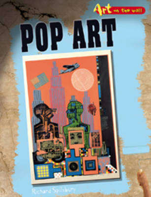 Pop Art by Richard Spilsbury