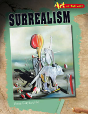 Surrealism by Anna Claybourne