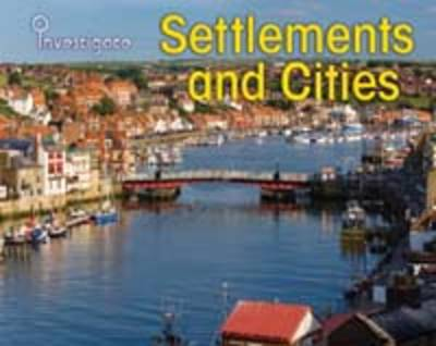Settlements and Cities by Neil Morris