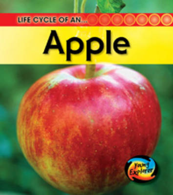 Life Cycle of an Apple by Angela Royston