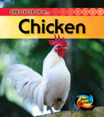 Life Cycle of a Chicken by Angela Royston