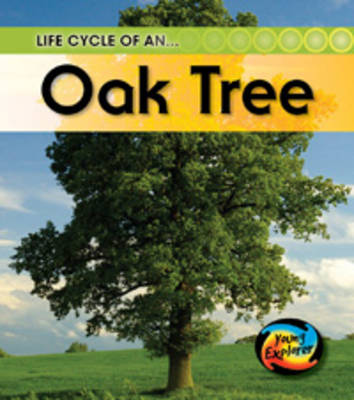 Life Cycle of an Oaktree by Angela Royston
