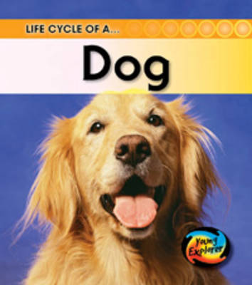 Life Cycle of a Dog by Angela Royston
