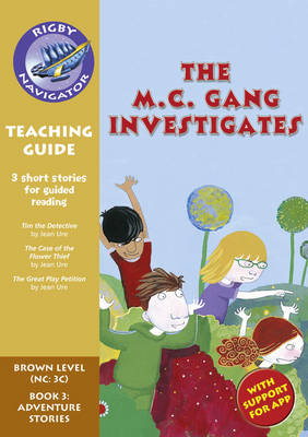 Navigator New Guided Reading Fiction Year 3, the MC Gang Investigates Teaching Guide by Christine Jenkins