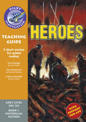 Navigator New Guided Reading Fiction Year 4, Heroes Teaching Guide by Christine Jenkins