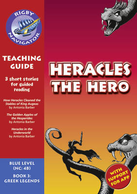Navigator New Guided Reading Fiction Year 5, Heracles the Hero Teaching Guide by C. Matchett