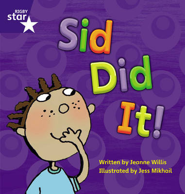 Star Phonics: Sid Did it (Phase 2) by Jeanne Willis