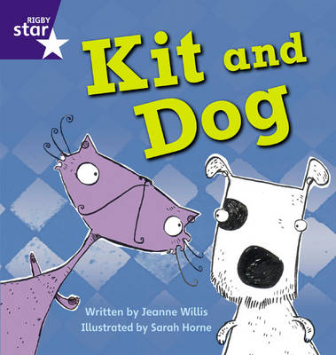 Star Phonics: Kit and Dog (Phase 2) by Jeanne Willis