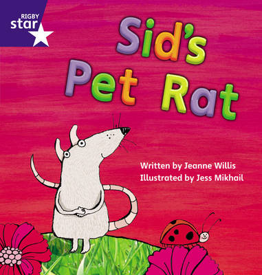Star Phonics: Sid's Pet Rat (Phase 2) by Jeanne Willis
