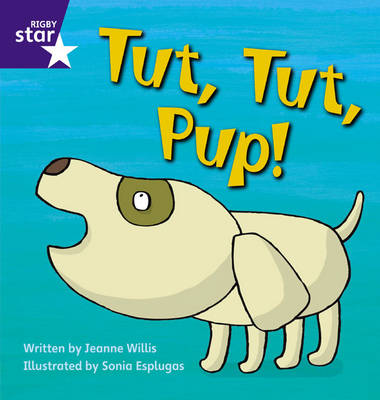 Rigby Star Phonics: Tut Tut Pup (Phase 2) by Jeanne Willis