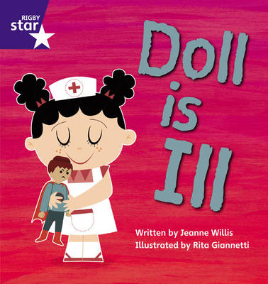 Star Phonics: Doll is Ill (Phase 2) by Jeanne Willis