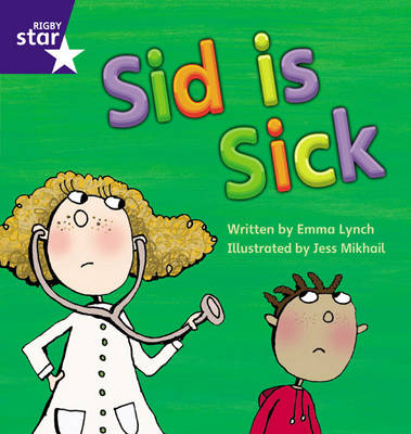 Star Phonics: Sid is Sick (Phase 3) by Emma Lynch