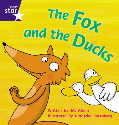 Star Phonics: The Fox and the Ducks (Phase 3) by Jill Atkins