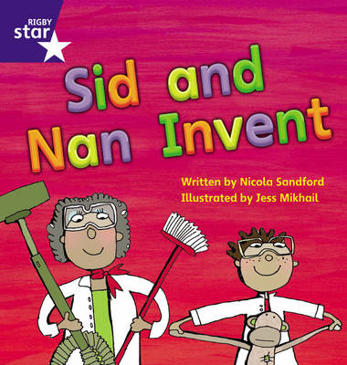 Star Phonics: Sid and Nan Invent (Phase 3) by Nicola Sandford
