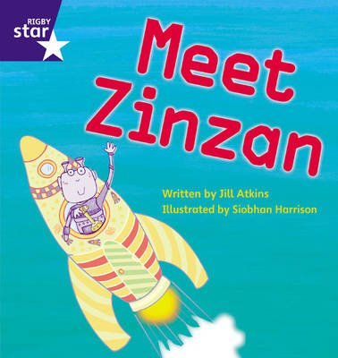 Star Phonics: Meet Zinzan (Phase 3) by Jill Atkins