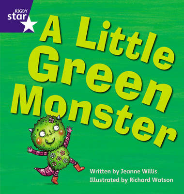 Star Phonics: A Little Green Monster (Phase 4) by Jeanne Willis