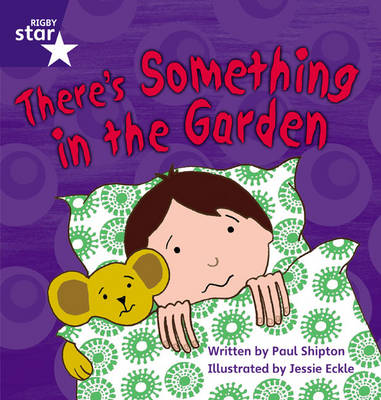 Star Phonics: There's Something in the Garden (Phase 4) by Paul Shipton