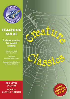 Navigator New Guided Reading Fiction Year 6, Creature Classics Teaching Guide by Shirley Bickler